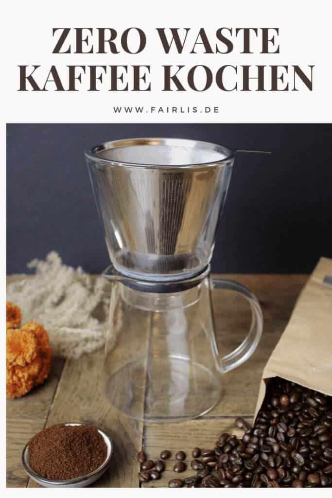 Zero Waste Kaffee Kochen