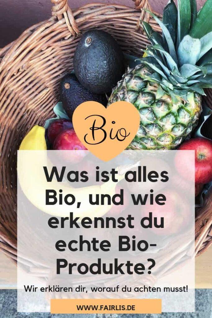 Was ist eigentlich Bio? Wir erklären dir, worauf du achten musst.