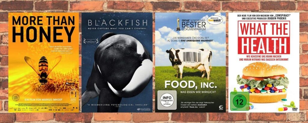 Weitere Doku Empfehlungen zum Thema Tierwohl und vegane Ernährung: What the Health, Blackfish, More than Honey, Food Inc.