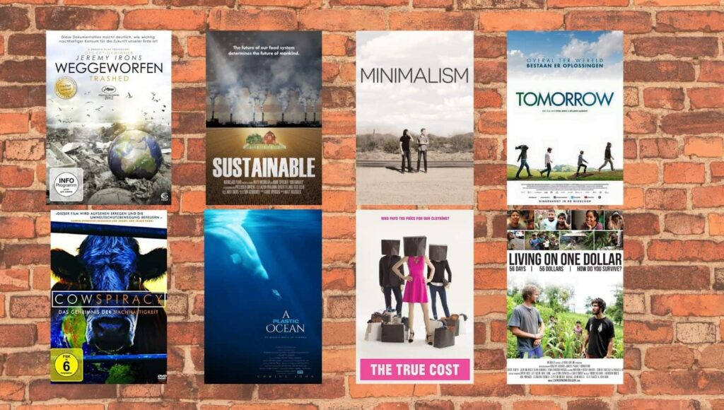 Weggeworfen, Sustainable, Minimalism, Tomorrow, Cowspiracy, A Plastic Ocean, The True Cost, Living on one Dollar Cover