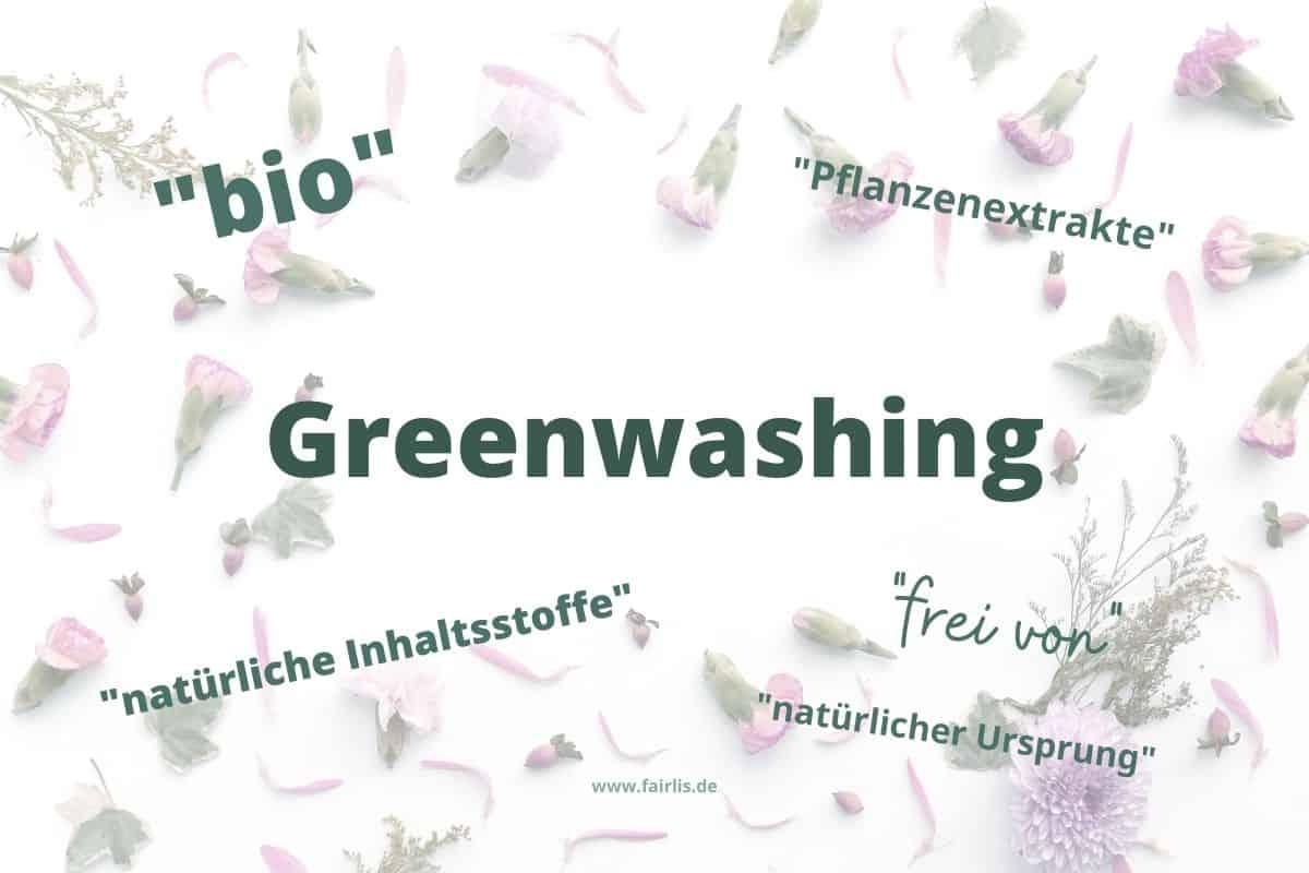 """Greenwashing Begriffe """"frei von"""" """"bio"""" """"Pflanzenextrakte"""" """"natürlicher Ursprung"""" """"natürliche Inhaltsstoffe"""